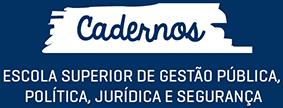 Caderno da Escola Superior de Gestão Pública, Política, Jurídica e Segurança